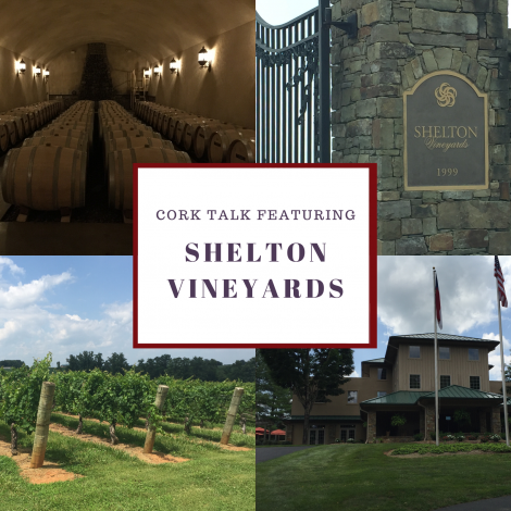 Cork Talk Featuring Shelton Vineyards